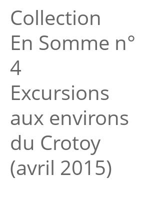 "Afficher ""Collection En Somme n° 4<br /> Excursions aux environs du Crotoy (avril 2015)"""